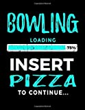 Bowling Loading 75% Insert Pizza To Continue: Blank Doodle Book For Bowlers - Dartan Creations, Tara Hayward