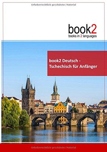 book2 Deutsch - Tschechisch für Anfänger: Ein Buch in 2 Sprachen
