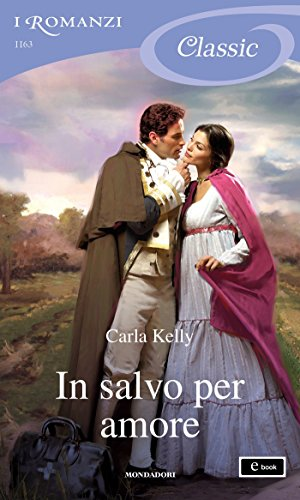 In salvo per amore (I Romanzi Classic)