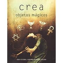 Crea Objetos Magicos (Coleccion LA Otra Ciencia)