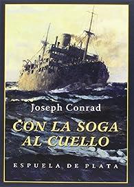 Con la soga al cuello par Joseph Conrad