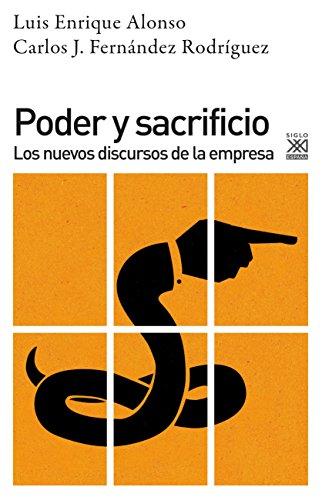 Poder y Sacrificio. Los nuevos discursos de la empresa (Ciencias Sociales) por Luis Enrique Alonso