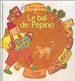 Le Bal de Pépino   Letuffe, Anne (1973-....). Auteur. Illustrateur
