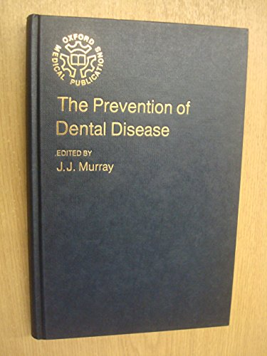 The Prevention of Dental Disease (Oxford Medicine Publications)