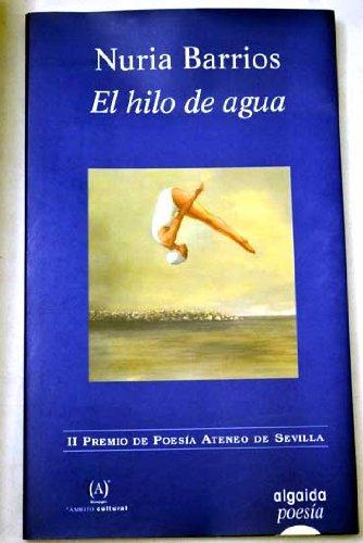 Hilo de agua, el (Algaida Literaria) por Nuria Barrios