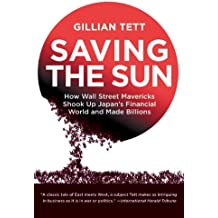 Saving the Sun: How Wall Street Mavericks Shook Up Japan's Financial World and Made Billions