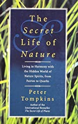 The Secret Life of Nature by Peter Tompkins (2009-01-01)