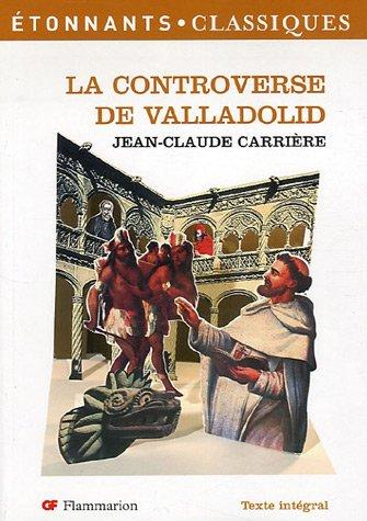 La Controverse de Valladolid (théatre) par Jean-Claude Carriere
