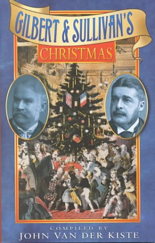 Gilbert & Sullivan's Christmas (Sutton Publishing Christmas Series)