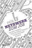 Per Netzwerk zum Job: Insider zeigen, wie du deine Träume verwirklichen kannst (campus smart)