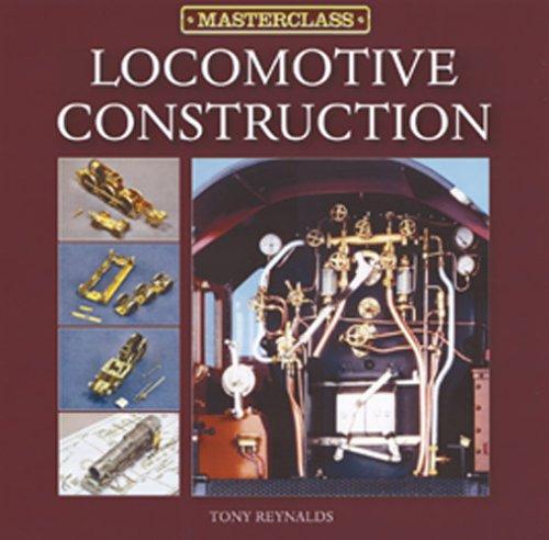 Railway Modelling Masterclass: Locomotive Construction v. 1 (Railway Modelling Masterclass1) por Tony Reynalds