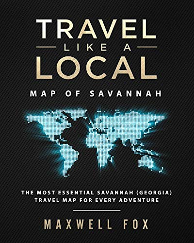 Travel Like a Local - Map of Savannah: The Most Essential Savannah (Georgia) Travel Map for Every Adventure