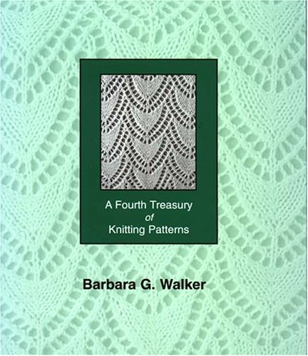 A Fourth Treasury of Knitting Patterns por Barbara G. Walker