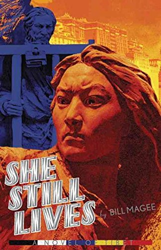 [She Still Lives!] (By (author)  Bill Magee) [published: June, 2007]