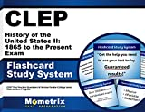 Clep History of the United States Ii: 1865 to the Present Exam Flashcard Study System: Clep Test Practice Questions & Review for the College Level Examination Program