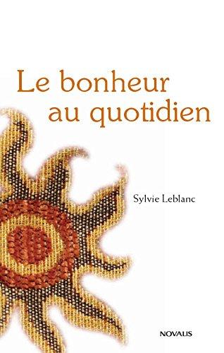 Le bonheur au quotidien par Sylvie Leblanc