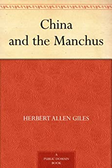 China and the Manchus by [Giles, Herbert Allen]