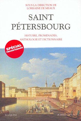 Saint-Ptersbourg : Histoire, promenades, anthologie, dictionnaire