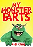 My Monster Farts by Kate Clary