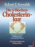 Die 8-Wochen-Cholesterinkur: So senken Sie ihren Blutfettspiegel auf natürliche Weise -