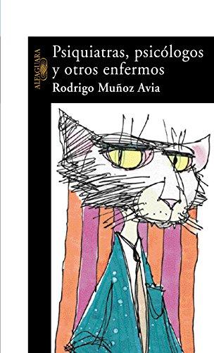Psiquiatras, psicólogos y otros enfermos por Rodrigo Muñoz Avia