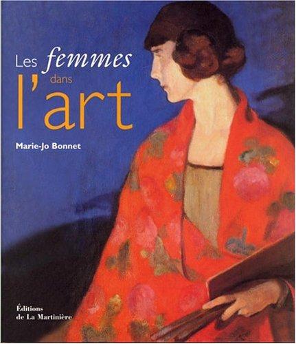 Les femmes dans l'art : Qu'est-ce que les femmes ont apporté à l'art? par Marie-Jo Bonnet