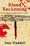 Blood Reckoning (Blood Detective Series Book 3) by Dan Waddell
