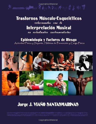 Trastornos Músculo-Esqueléticos relacionados con la Interpretación Musical. Epidemiología y Factores de Riesgo: Actividad física y/o deporte, hábitos de prevención y carga física