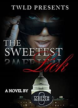 The Sweetest Lick (Lick Series) (English Edition) von [O, Mike]