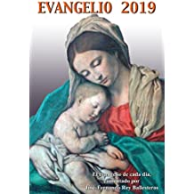 Evangelio 2019: El evangelio de cada día, comentado por José Fernando Rey Ballesteros