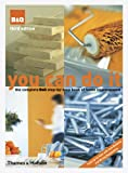 ISBN: 0500513597 - You Can Do It: The Complete B&Q Step-by-Step Book of Home Improvement