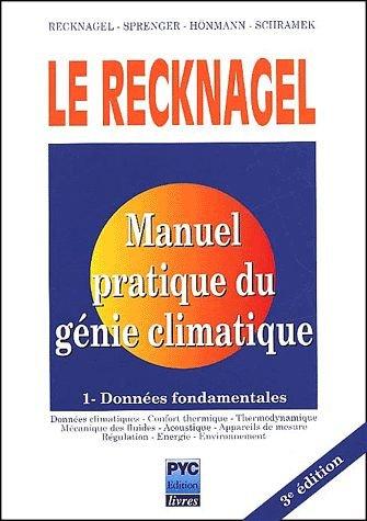 Le Recknagel, Tome 1 : Manuel pratique du génie climatique - Données Fondamentales par Hermann Recknagel, Jean-Louis Cauchepin