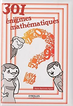 301 énigmes mathématiques par [Berrondo-Agrell, Marie]