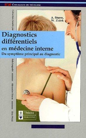 Diagnostics différentiels en médecine interne : Du symptôme principal au diagnostic de Alexander Sturm (15 novembre 2005) Relié