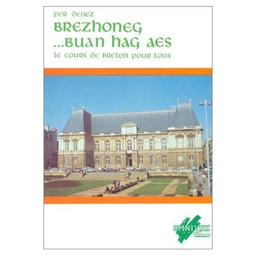 Brezhoneg... buan hag aes : Le Cours de breton pour tous