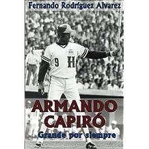 Armando Capiró: Grande por siempre