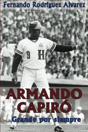 Armando Capiró: Grande por siempre por Fernando Rodríguez Alvarez