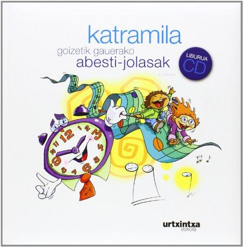 (2.Ed) Katramila - Goizetik Gauerako Abesti-Jolasak (+cd) por Batzuk