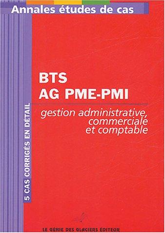 Annales Gestion administrative, comptable et commerciale : Etudes de cas BTS Assistant de Gestion PME-PMI
