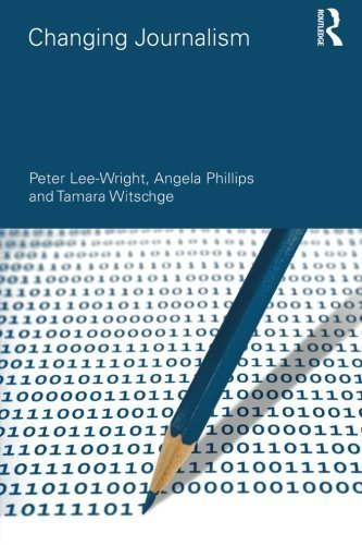 Changing Journalism (Communication and Society) by Peter Lee-Wright (2011-08-25)