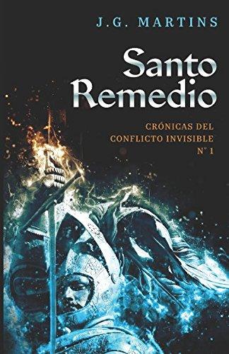 Santo Remedio (Crónicas del Conflicto Invisible) por J. G. Martins