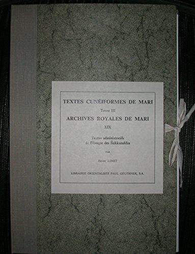 Archives Royales de Mari. XIX: Mukannisum: Textes administratifs de L' epoque des sakkanakku. (=Textes Cuneiformes de Mari; Tome III). Complete.