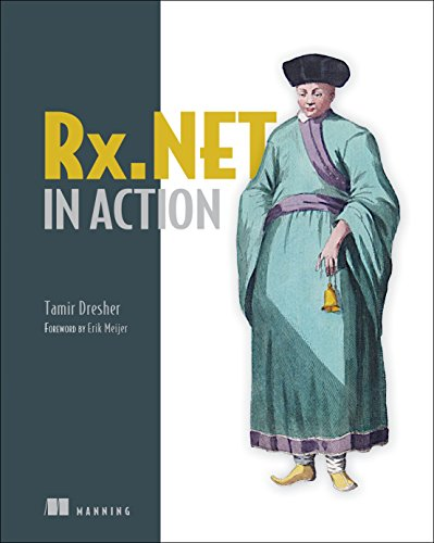 Reactive Extensions in .NET: With examples in C#