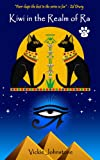 Kiwi in the Realm of Ra (Kiwi Series) by Vickie Johnstone