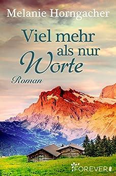 Viel mehr als nur Worte: Roman