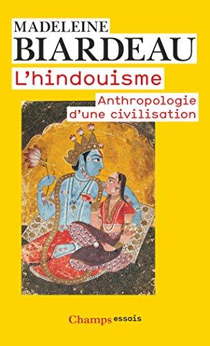 L'hindouisme : Anthropologie d'une civilisation par Madeleine Biardeau