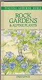 Rock Gardens and Alpine Plants by David Joyce (1987-01-06)