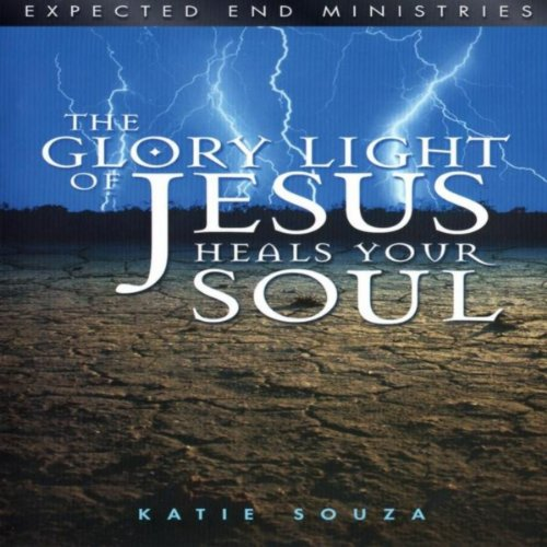The Glory Light of Jesus Heals Your Soul: Updated Version, Pt. 3