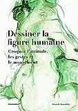 Dessiner la figure humaine. Croquer l'attitude, les gestes et le mouvement