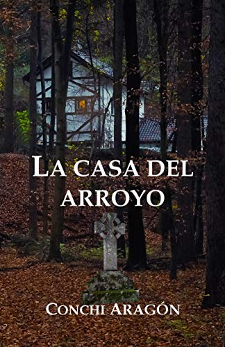 La casa del arroyo (Spanish Edition)